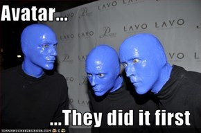 Avatar...  ...They did it first