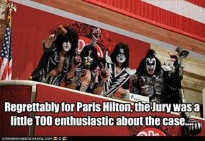 Regrettably for Paris Hilton, the Jury was a little TOO enthusiastic about the case....