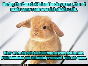 During the Canada/Finland hockey game, the ref made some controversial offside calls.