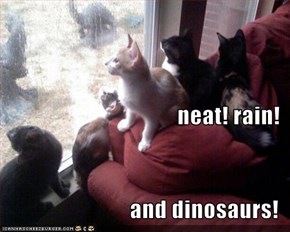 neat! rain! and dinosaurs!