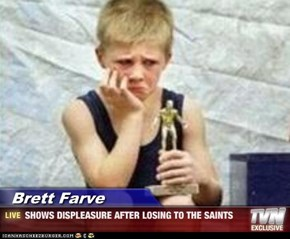 Brett Farve - SHOWS DISPLEASURE AFTER LOSING TO THE SAINTS