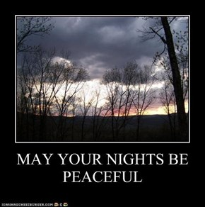 MAY YOUR NIGHTS BE PEACEFUL