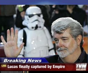 Breaking News - Lucas finally captured by Empire