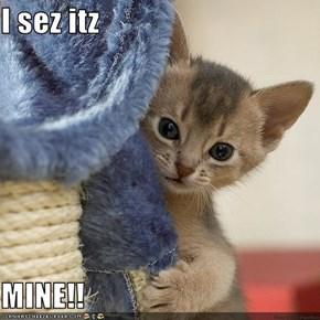 I sez itz  MINE!!