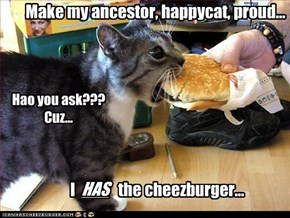 Make my ancestor, happycat, proud...