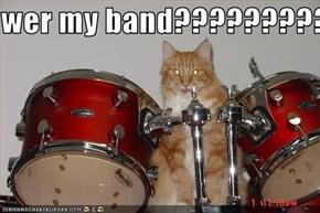wer my band?????????????