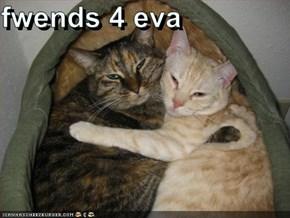 fwends 4 eva