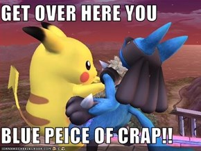 GET OVER HERE YOU  BLUE PEICE OF CRAP!!