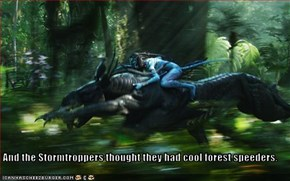 And the Stormtroppers thought they had cool forest speeders.