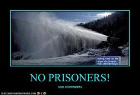 NO PRISONERS!