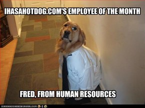 IHASAHOTDOG.COM'S EMPLOYEE OF THE MONTH