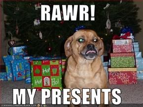 RAWR!  MY PRESENTS