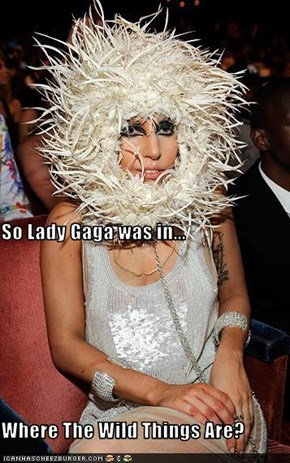 So Lady Gaga was in... Where The Wild Things Are?