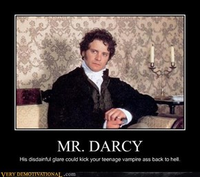 Behold the Horrible Glare of Mr. Darcy