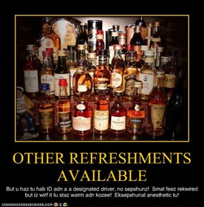 OTHER REFRESHMENTS AVAILABLE
