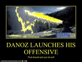 DANOZ LAUNCHES HIS OFFENSIVE
