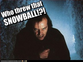 Who threw that Snowball?