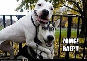 ZOMG! RAEP!!