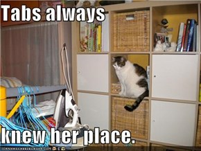 Tabs always  knew her place.