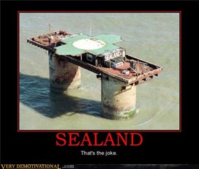 Sealand...The worlds smallest country.