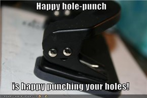 Happy hole-punch  is happy punching your holes!