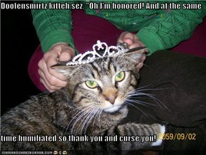 "Doofensmirtz kitteh sez, ""Oh I'm honored! And at the same  time humiliated so thank you and curse you!"