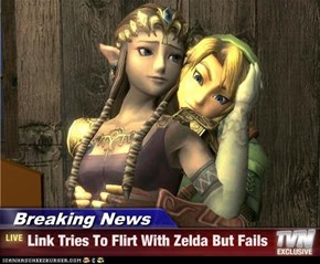 Breaking News - Link Tries To Flirt With Zelda But Fails