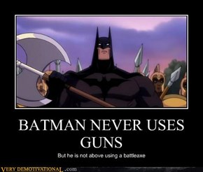 BATMAN NEVER USES GUNS