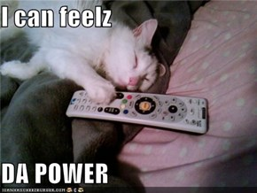 I can feelz  DA POWER