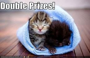 Double Prizes!