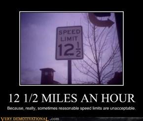 12 1/2 MILES AN HOUR