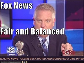 Fox News Fair and Balanced