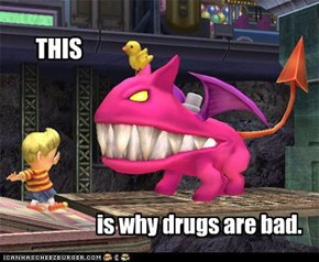 is why drugs are bad.