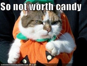 So not worth candy