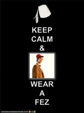 Everybody Needs A Fez.