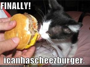 FINALLY!  icanhascheezburger.