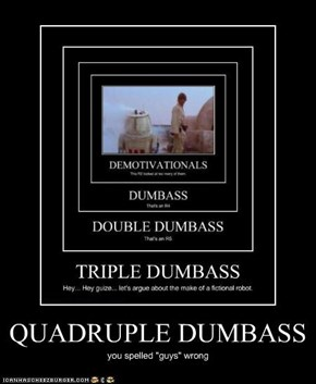 QUADRUPLE DUMBASS