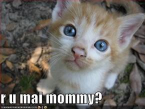 r u mai mommy?