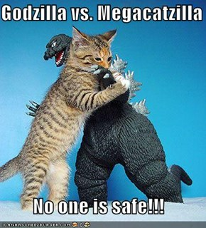 Godzilla vs. Megacatzilla  No one is safe!!!