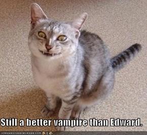Still a better vampire than Edward.