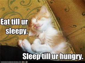 Eat till ur sleepy.