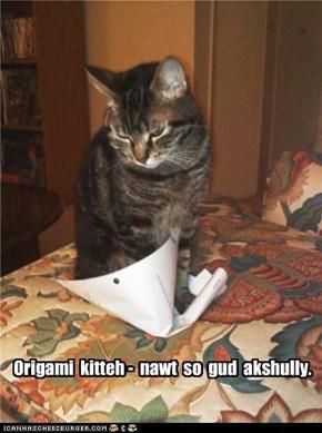Origami  kitteh -  nawt  so  gud  akshully.