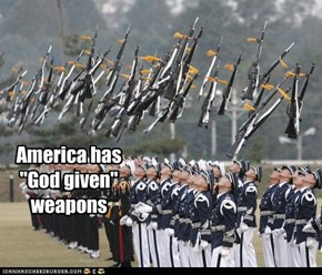 """America has """"God given"""" weapons"""