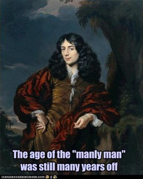 "The age of the ""manly man"" was still many years off"
