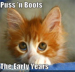 Puss 'n Boots  The Early Years
