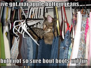 ive got mai apple bottom jeans  but i not so sure bout boots wif fur