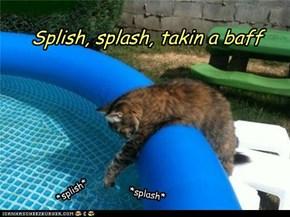 *splish*