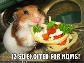 IZ SO EXCITED FOR NOMS!
