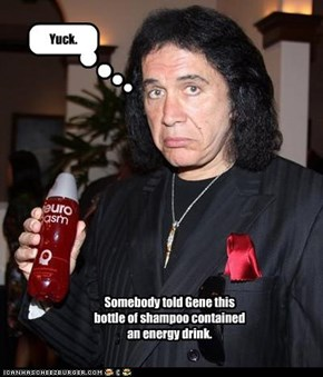 Somebody told Gene this bottle of shampoo contained an energy drink.