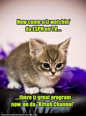 How come u iz watchin' da ESPN on TV....